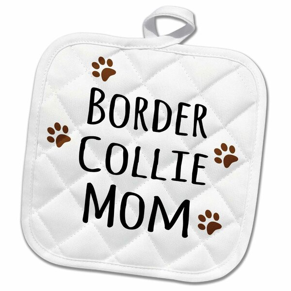 3drose Border Collie Dog Mom Doggie By Breed Muddy Paw Prints Love Doggy Lover Mama Pet Owner Potholder Wayfair