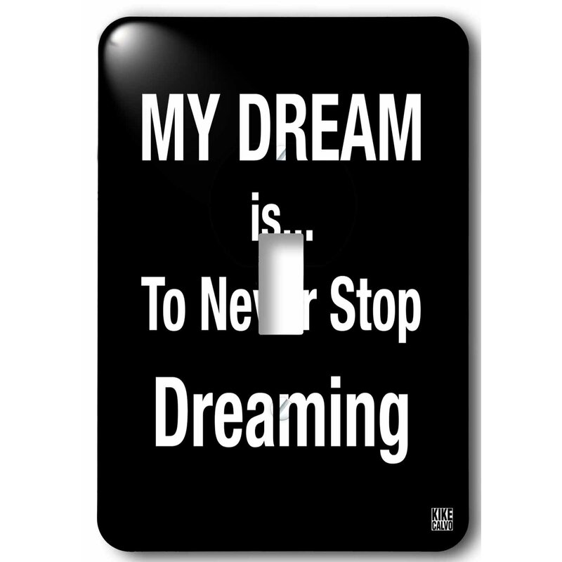 3drose My Dream Is To Never Stop Dreaming 1 Gang Toggle Light Switch Wall Plate Wayfair