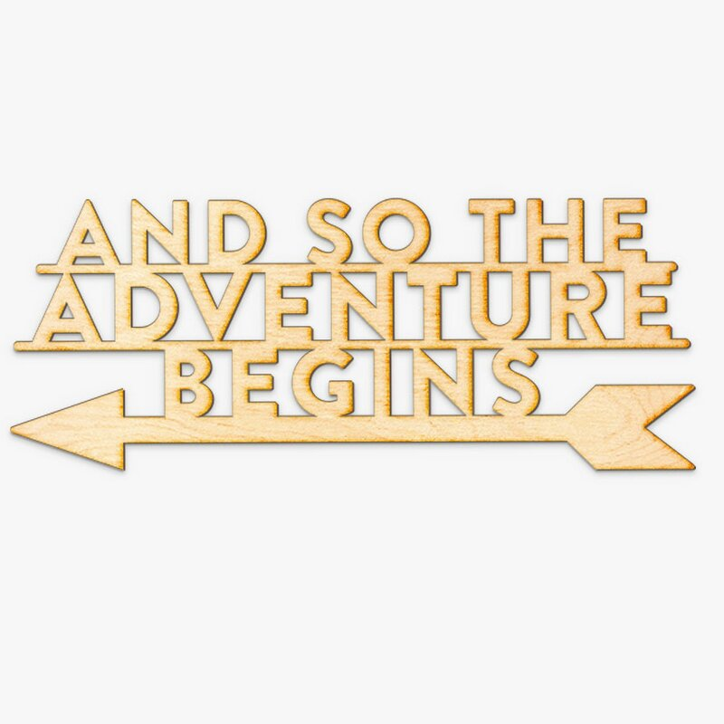Ebern Designs And So The Adventure Begins Wall Décor | Wayfair