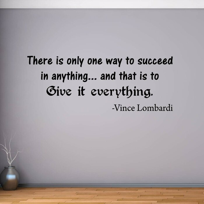 There Is Only One Way To Succeed In Anything Vince Lombardi Quotes Wall Decal