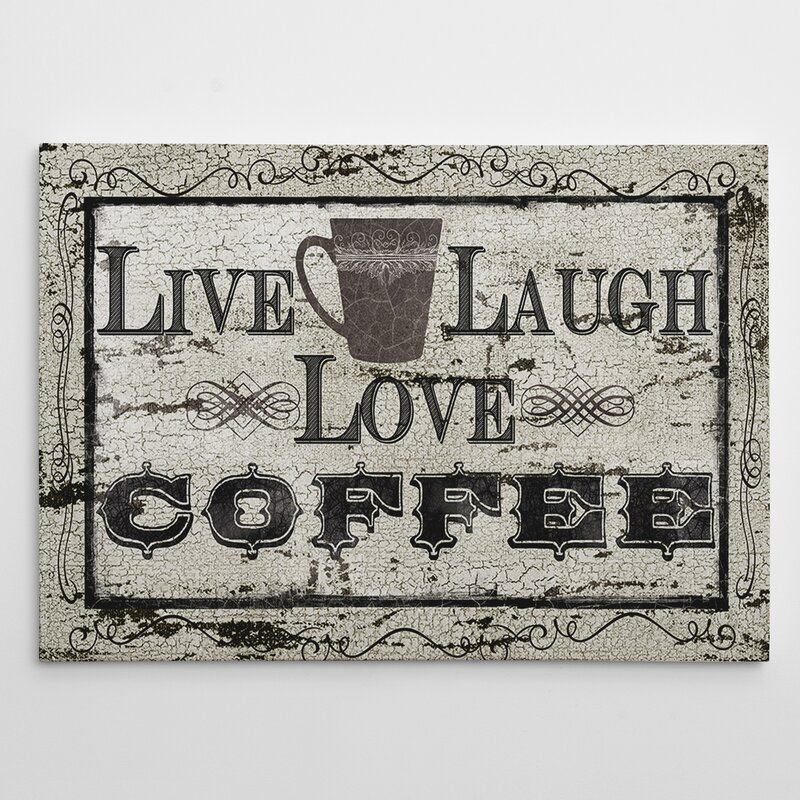 Winston Porter Live Laugh Love Coffee Textual Art On Wrapped Canvas Reviews Wayfair