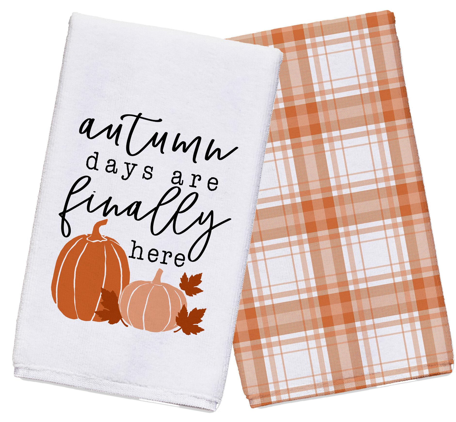 Gracie Oaks Autumn Days Are Finally Here Set Of 2 Tea Towels Wayfair