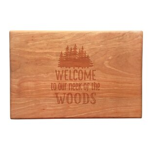 Wood Welcome To Our Neck of the Woods Artisan Cutting Board
