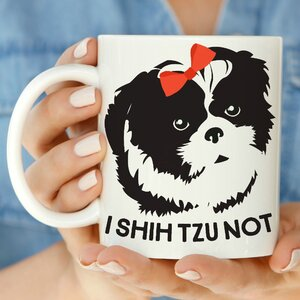 I Shih Tzu Not 11 oz. Mug