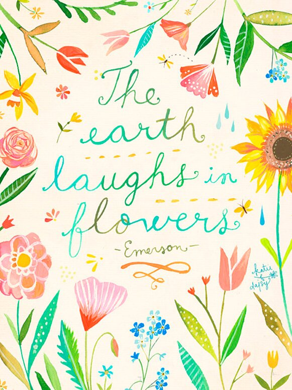 The Earth Laughs in Flowers quote by Emerson and art by Katie Daisy. Happy LOVE Day, Lovelies! Poetry, handlettered art, and colorful Valentine's Day finds await on Hello Lovely Studio!