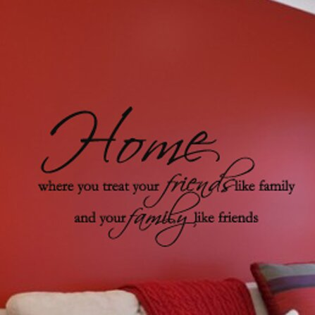 Home Is Where You Treat Friends Like Family Vinyl Wall Decal