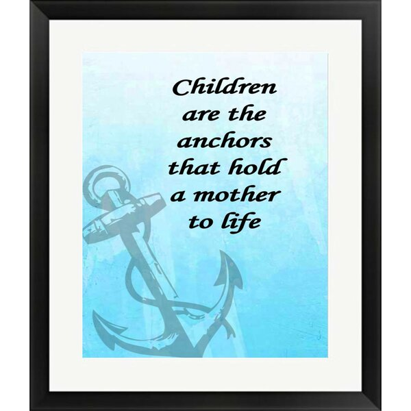 Buy Art For Less Typography Anchor And Quote Anchor Mothers Framed Textual Art Print On Paper Wayfair
