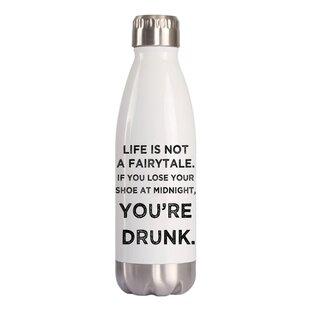 Felisa Life Is Not a Fairytale 16 oz. Stainless Steel Water Bottle