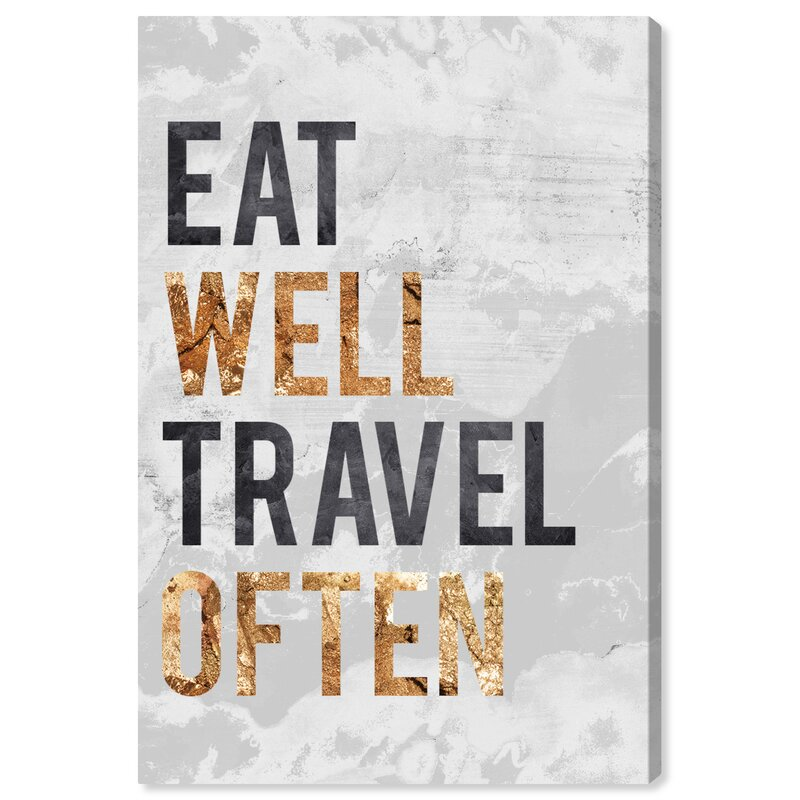 Mercer41 Travel Quotes And Sayings Eat Well Wrapped Canvas Textual Art Print Wayfair