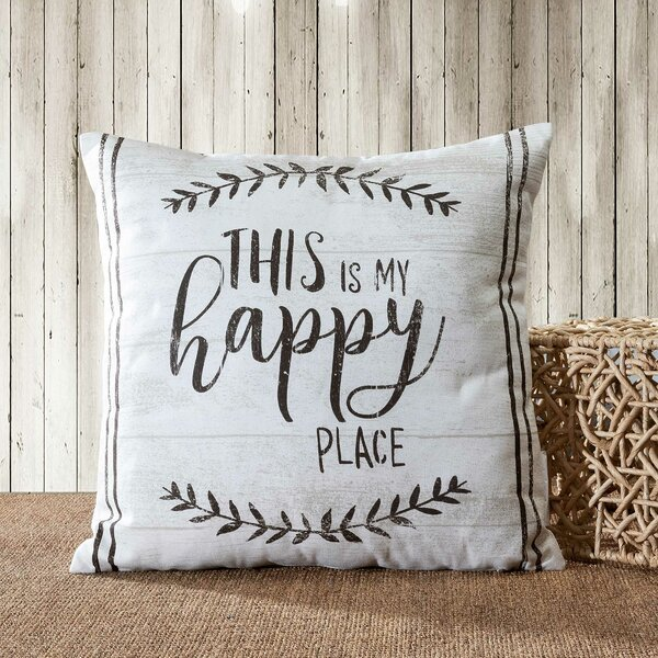 Gracie Oaks Ramsha This Is My Happy Place Indoor Outdoor Cotton Throw Pillow Reviews Wayfair