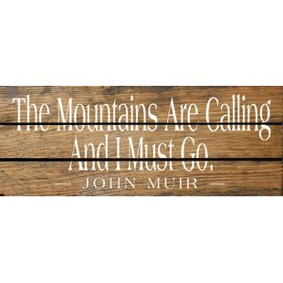 The Mountains Are Calling And I Must Go Knotty Pine Wall Decor