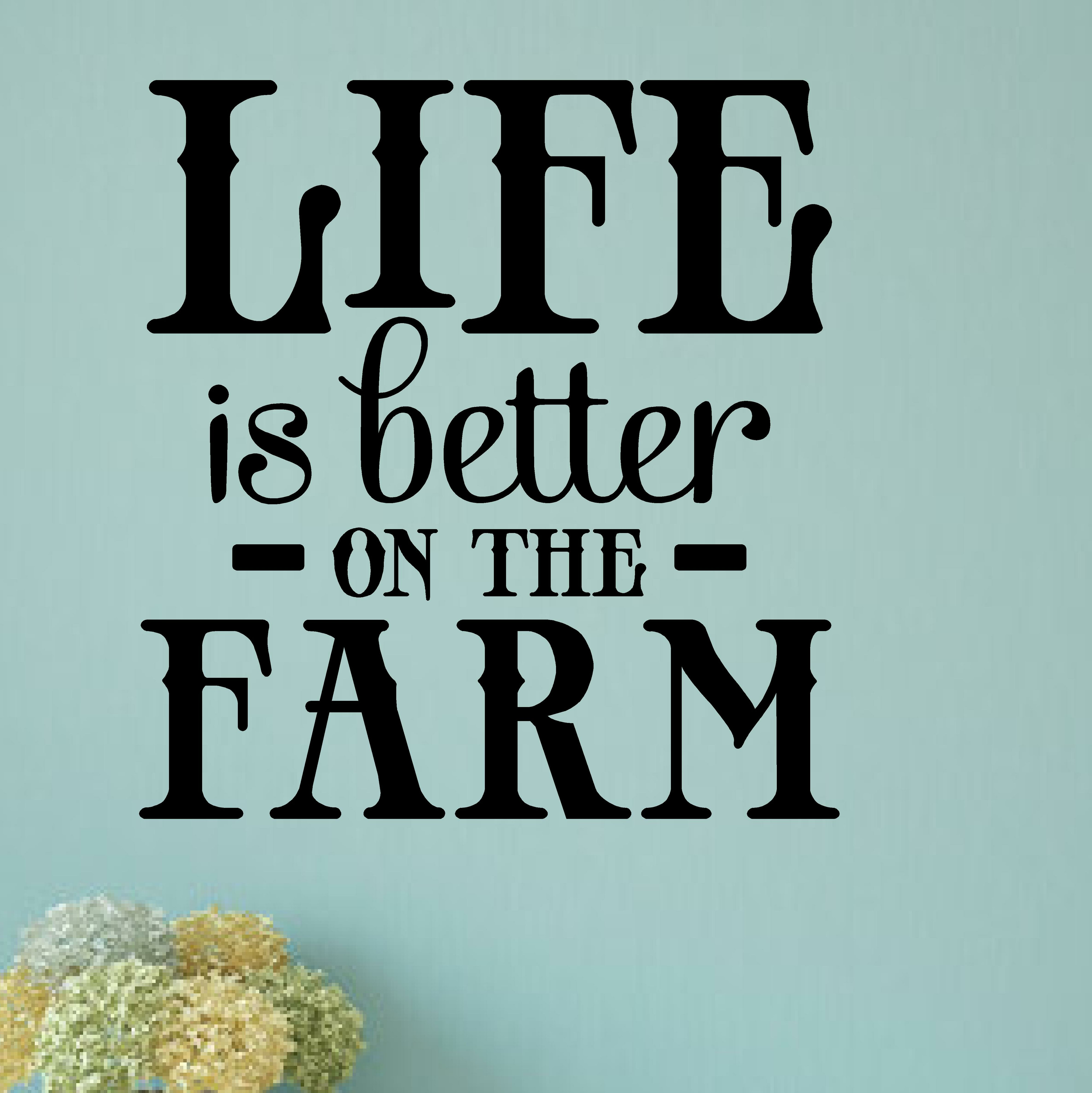 Gracie Oaks Madore Life Is Better On The Farm Wall Decal Wayfair Ca