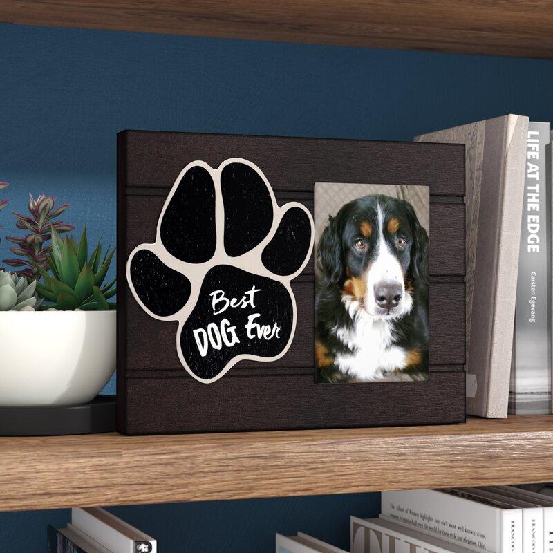 Winston Porter Best Dog Ever Picture Frame Reviews Wayfair