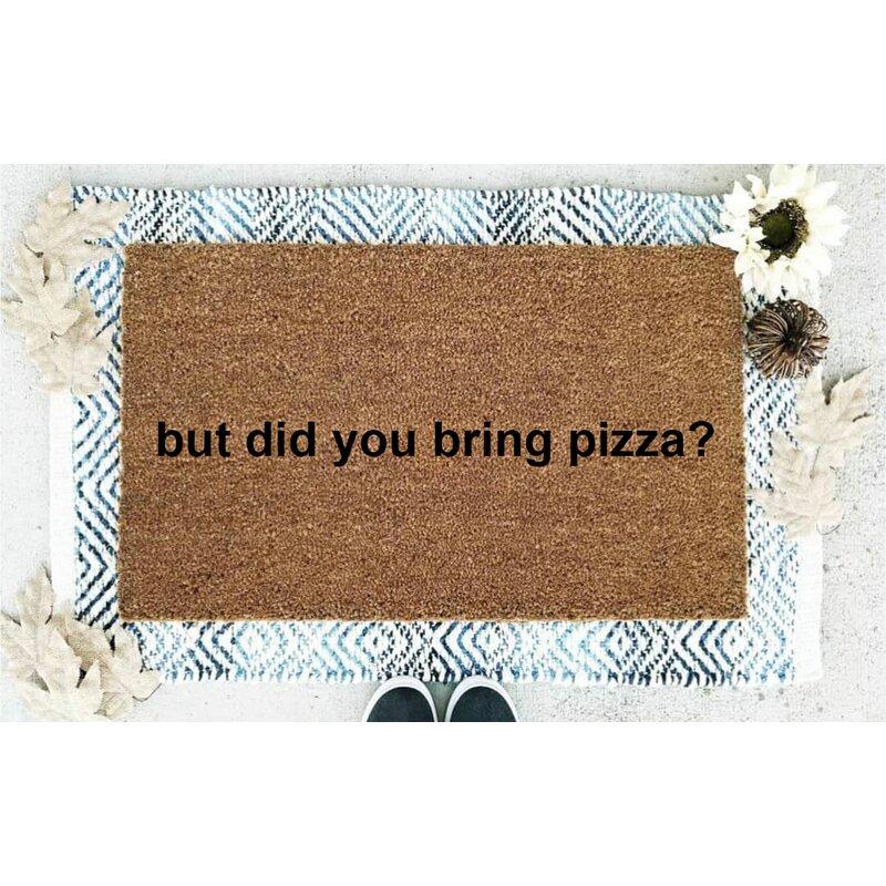 Red Barrel Studio Carver But Did You Bring Pizza 18 In X 30 In Non Slip Indoor Door Mat Wayfair