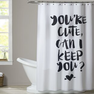 Brayden Studio Uppingham You're Cute Can I Keep You Favorite Shower Curtain