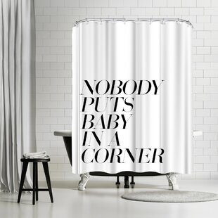 Explicit Design Nobody Puts Baby In A Corner Single Shower Curtain