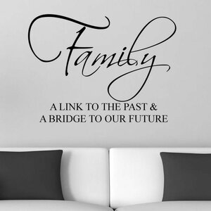 Family A Link to the Past and A Bridge to our Future Wall Decal