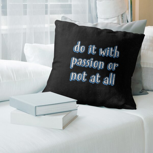 East Urban Home Passion Inspirational Quote Chalkboard Style Pillow Wayfair