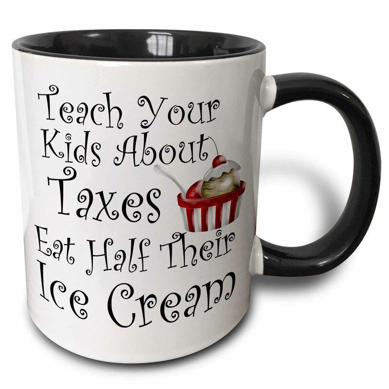 Symple Stuff Winterton Teach Your Kids About Taxes Eat Half Their Ice Coffee Mug Wayfair