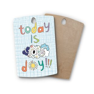 MaJoBV Birchwood Today Is Your Day Cloud Cutting Board By East Urban Home