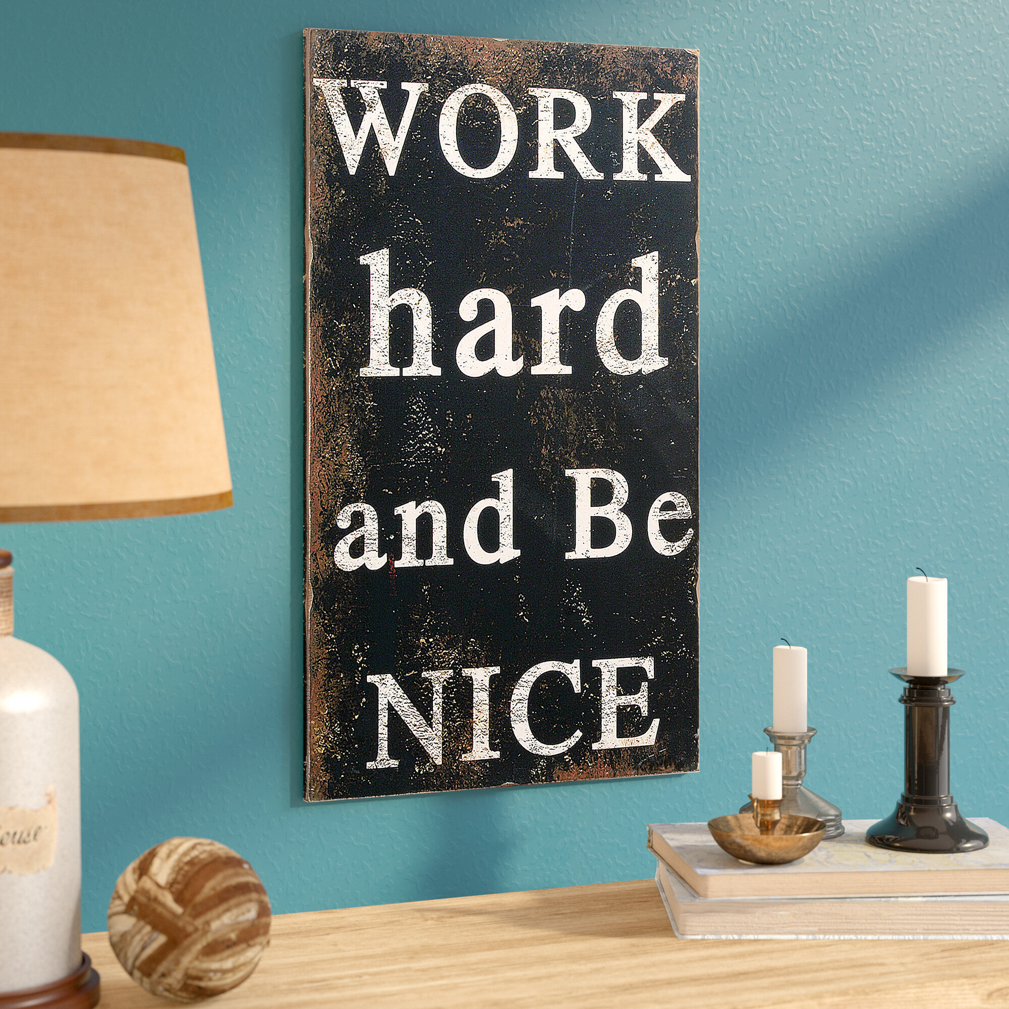 August Grove Work Hard And Be Nice Wall