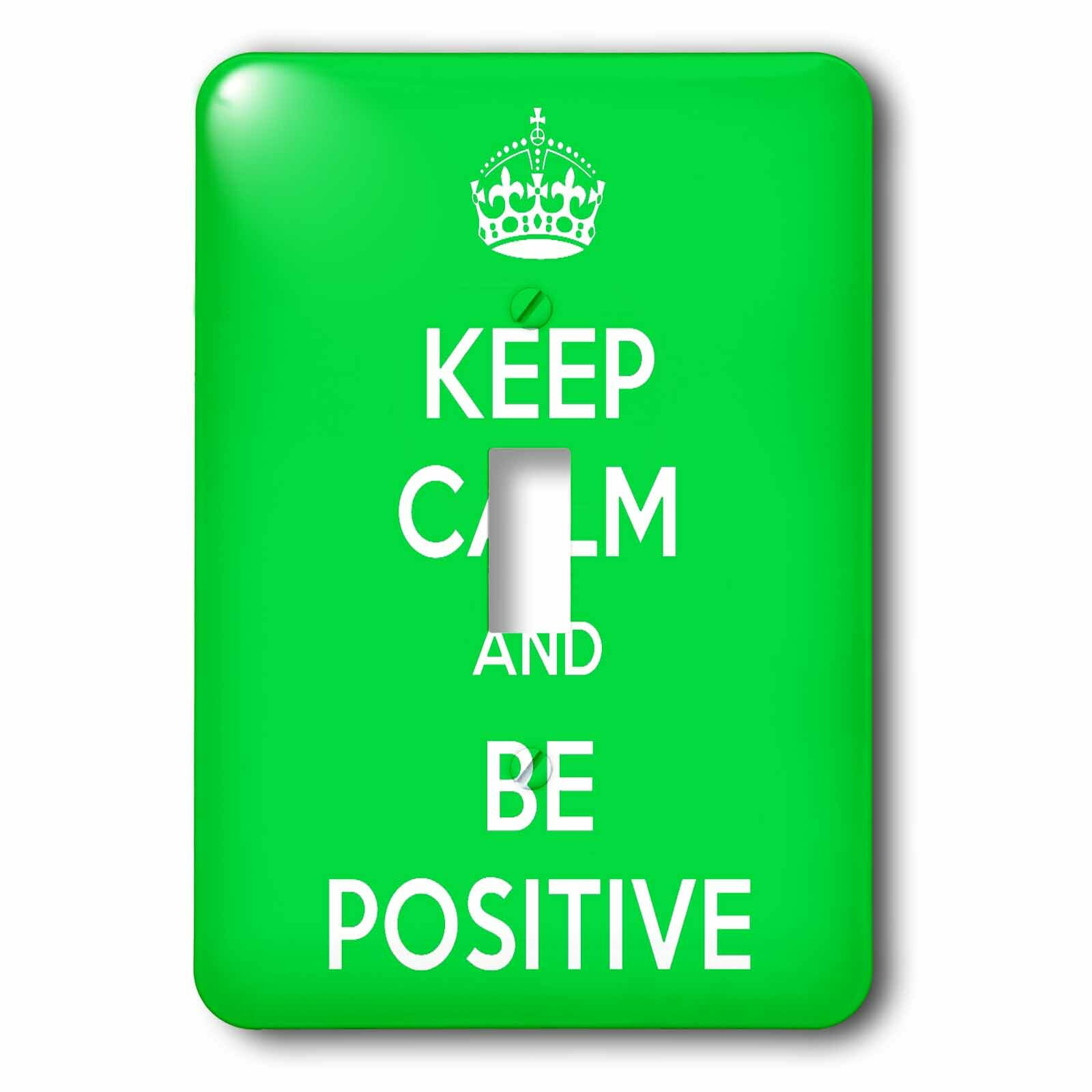 3drose Keep Calm And Be Positive 1 Gang Toggle Light Switch Wall Plate Wayfair