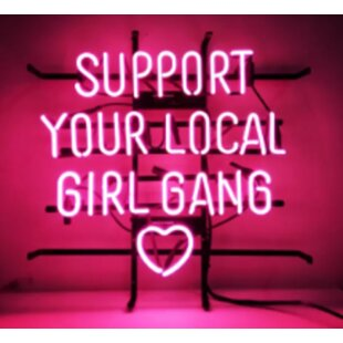 Support Your Local Girl Gang Neon Wall Light By Latitude Run