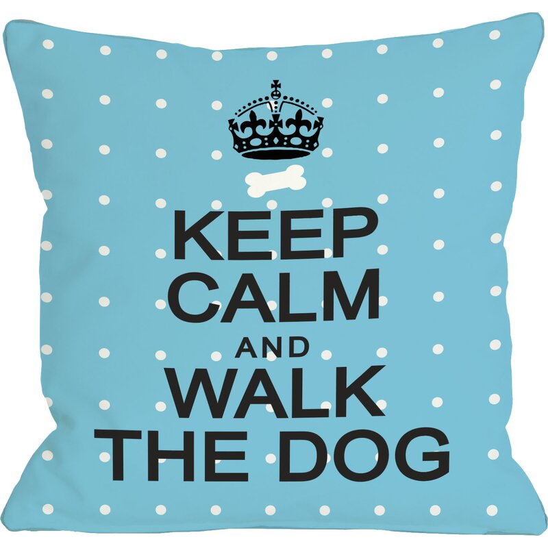 Winston Porter Kaelan Keep Calm And Walk The Dog Mini Dots Throw Pillow Wayfair