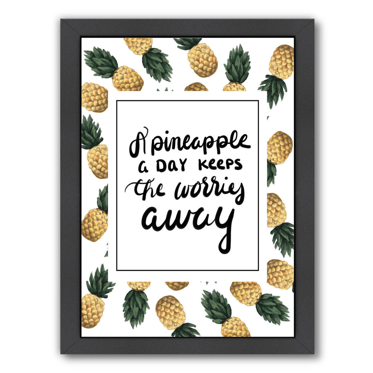 East Urban Home A Pineapple A Day Keeps The Worries Away Graphic Art Print Wayfair