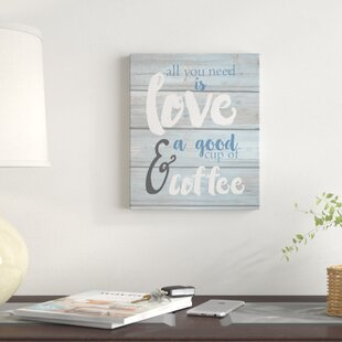 cbbc98664ef7  All You Need Is Love and A Good Cup of Coffee  Textual Art on Wood