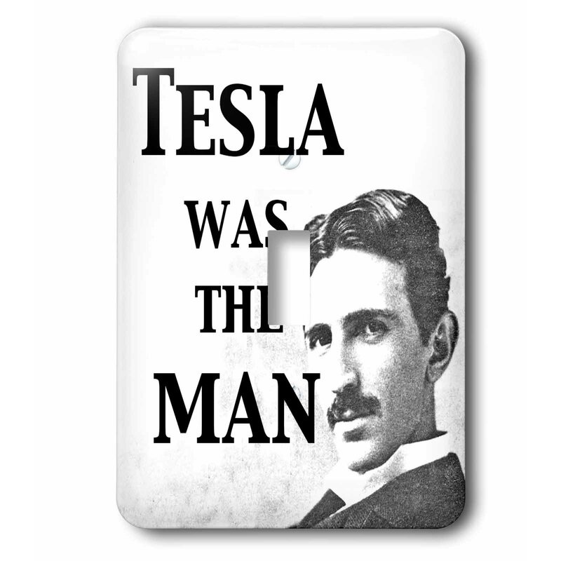 3drose Tesla Was The Man 1 Gang Toggle Light Switch Wall Plate Wayfair