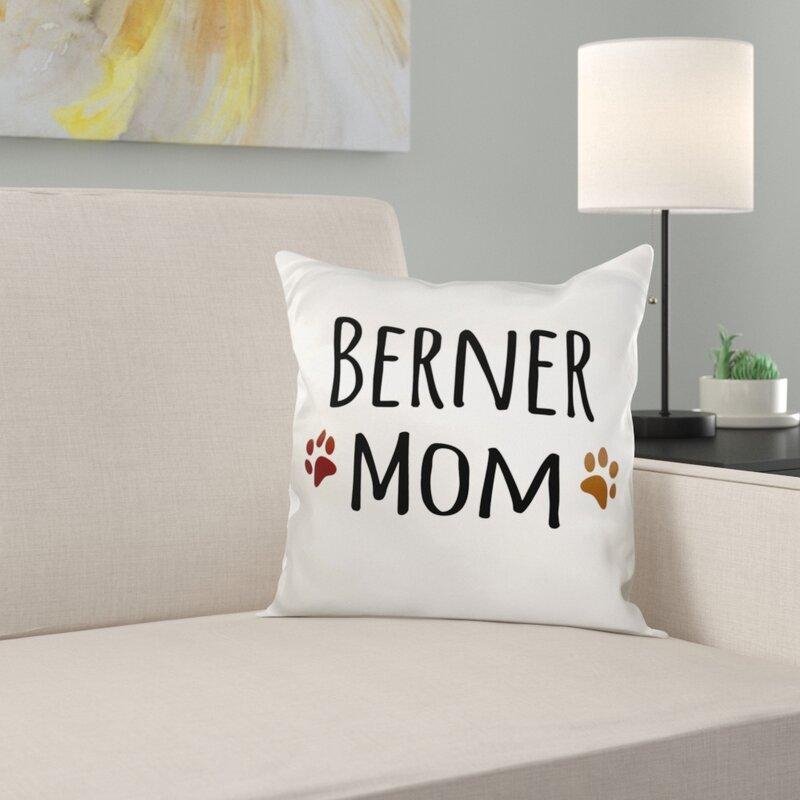 East Urban Home Berner Mom Bernese Mountain Dog Pillow Cover Wayfair