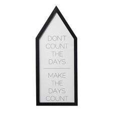 """House Shaped """"Don't Count the Days…"""" Framed Textual Art"""