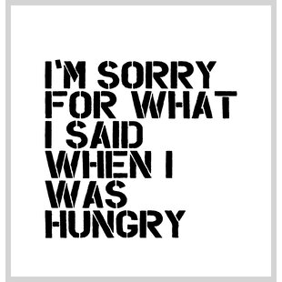 Brett Wilson I'm Sorry For What I Said When I Was Hungry Single Shower Curtain by Brayden Studio #1