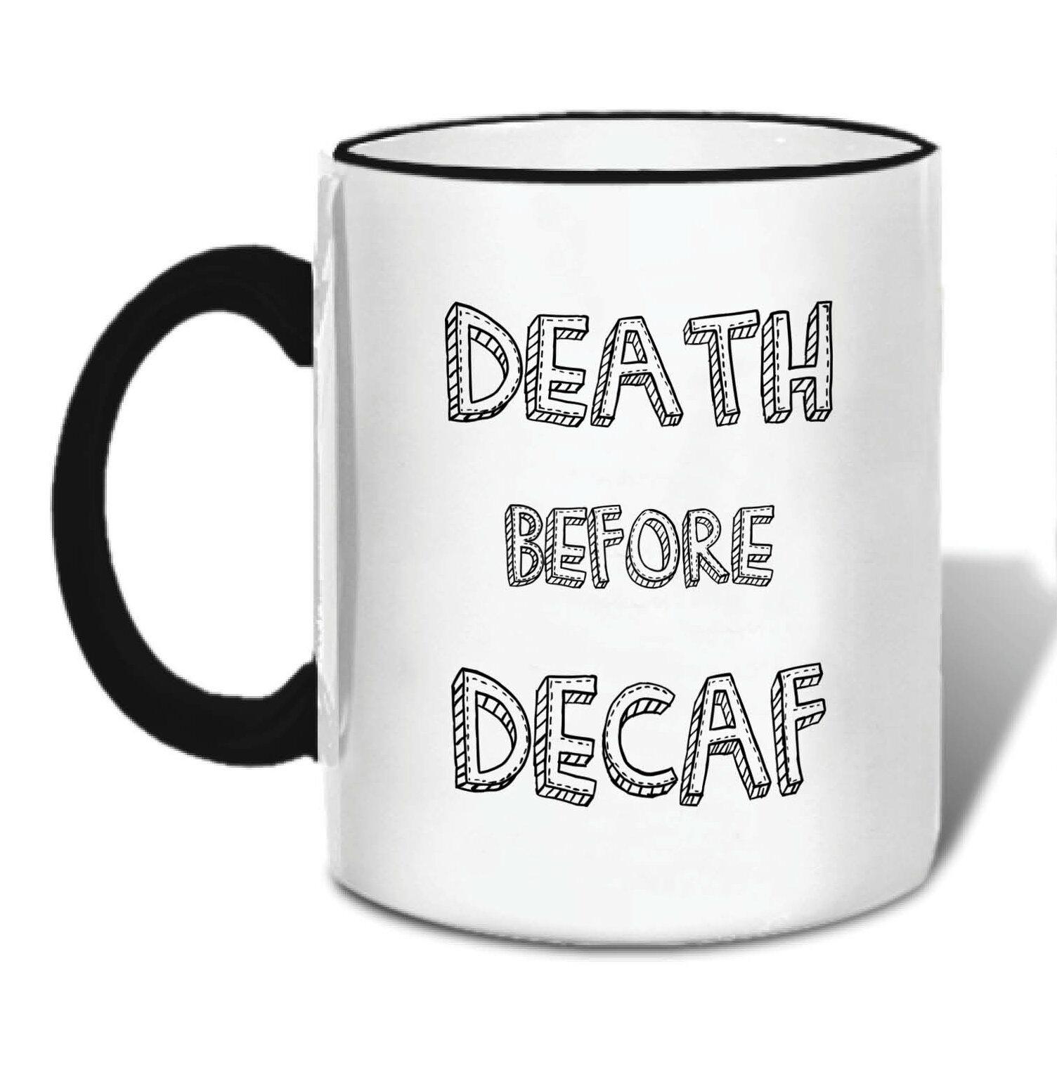 Mug Death Before Decaf Latte White