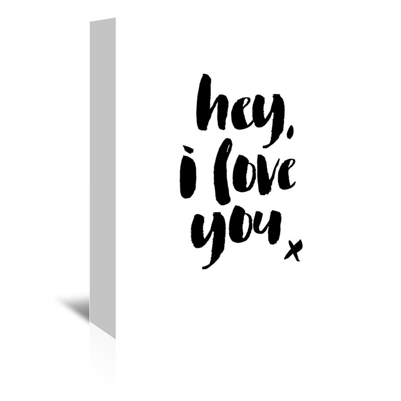 Trinx Hey I Love You Textual Art On Wrapped Canvas Wayfair