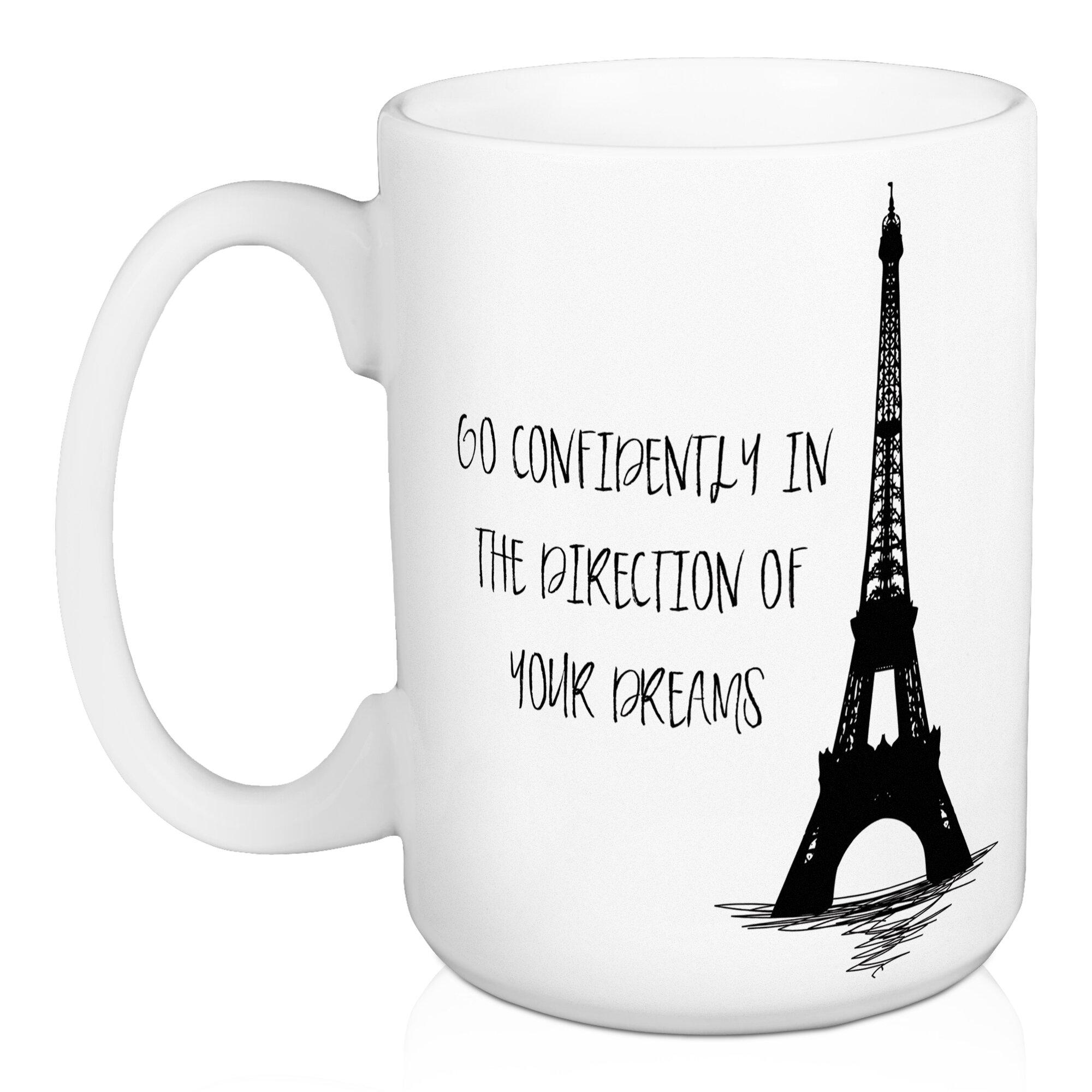 Winston Porter Oshea Go Confidently In The Direction Of Your Dreams Coffee Mug Wayfair