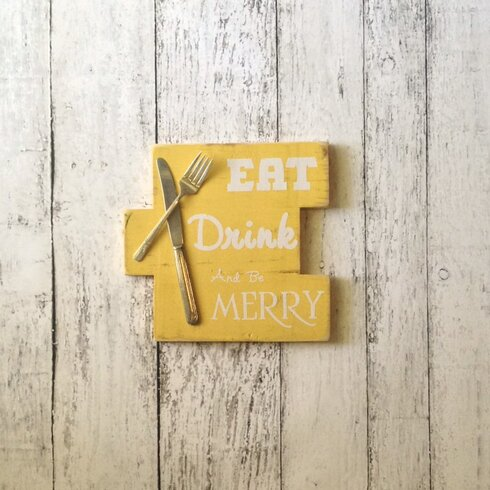 SilverBelles Eat, Drink and Be Merry Sign Wall Décor | Wayfair