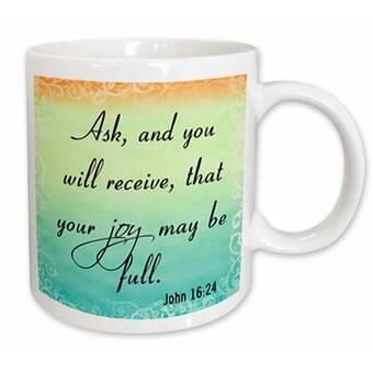 East Urban Home Salas Bible Verse John 1624 Bible Christian Inspirational Saying Coffee Mug Wayfair