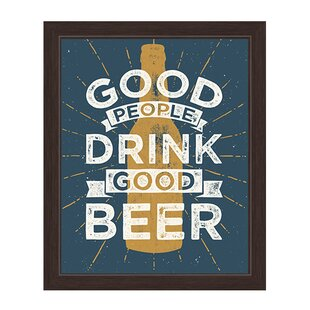 Good People Drink Good Beer Framed Textual Art by Click Wall Art
