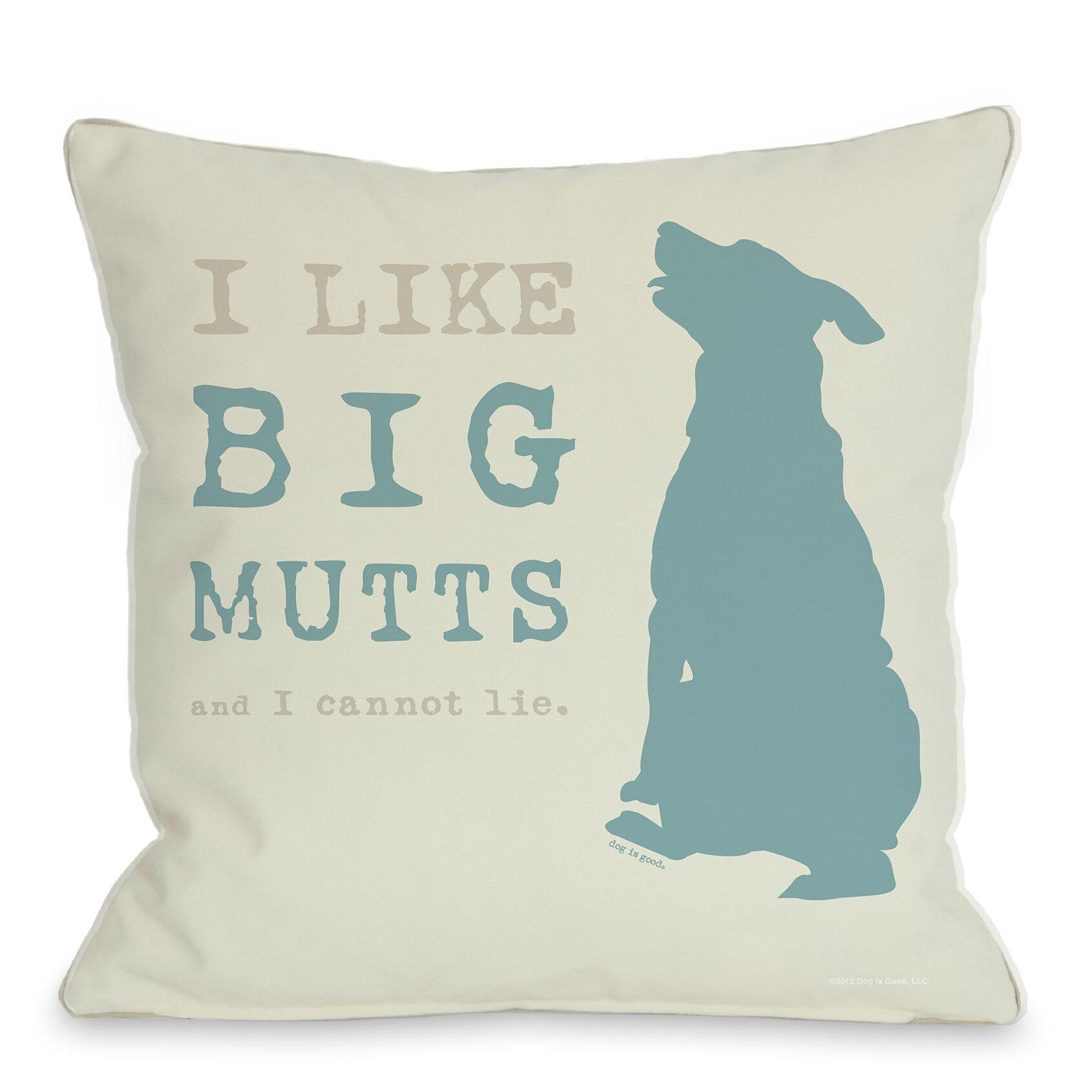 Winston Porter Kaelan I Like Big Mutts Throw Pillow Reviews Wayfair