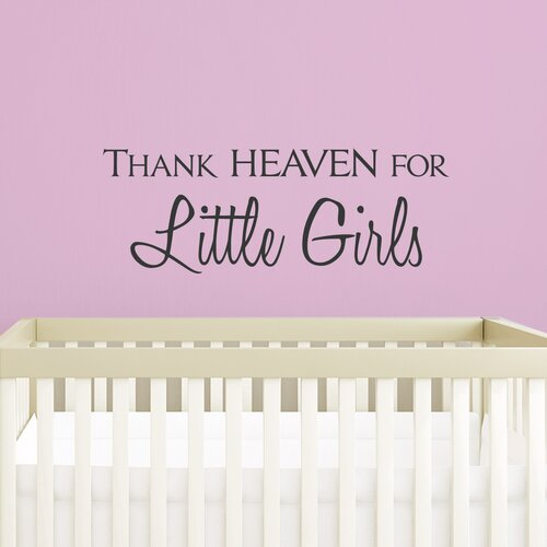 THANK HEAVEN FOR LITTLE GIRLS WALL ART DECAL QUOTE WORDS LETTERING BABY NURSERY