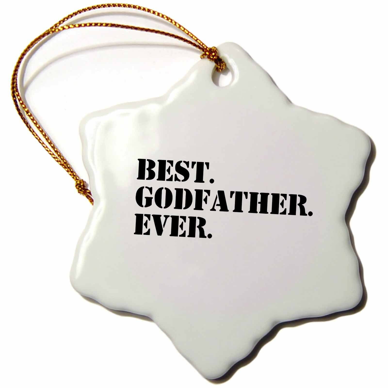 The Holiday Aisle Best Godfather Ever Snowflake Holiday Shaped Ornament Wayfair