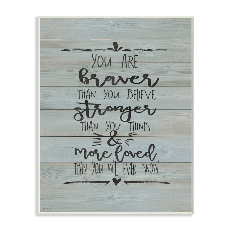 You Are Braver Stronger and More Loved Textual Art
