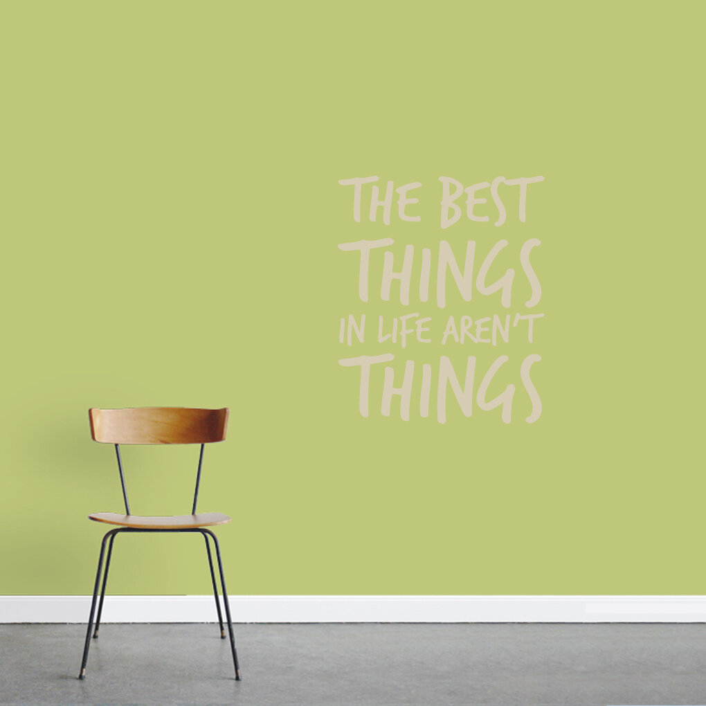 SweetumsWallDecals \'The Best Things Aren\'t Things\' Wall Decal | Wayfair