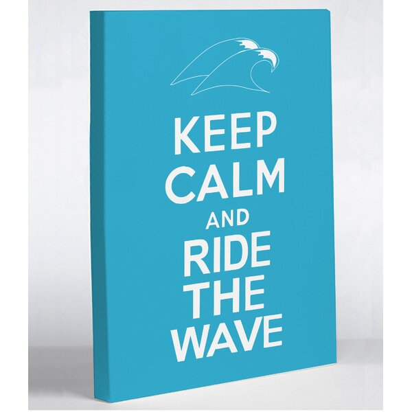 One Bella Casa Keep Calm Ride The Wave Textual Art On Wrapped Canvas Wayfair