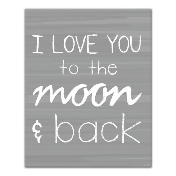 Wrought Studio I Love You To The Moon And Back Gray Textual Art Print On Canvas Wayfair