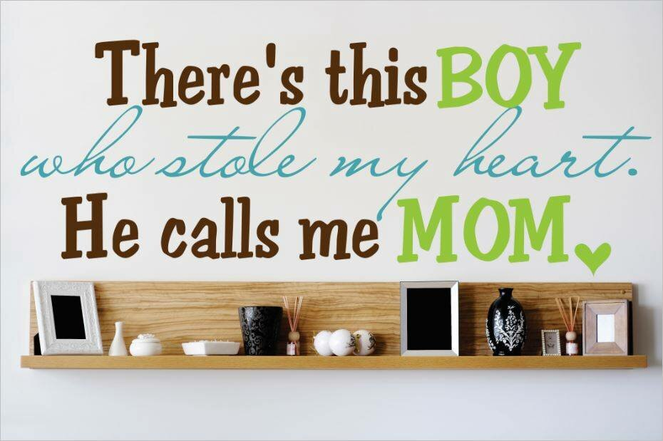 Design With Vinyl There S This Boy Who Stole My Heart He Calls Me Mom Wall Decal Wayfair If you add your name, your ruca's name. there s this boy who stole my heart he calls me mom wall decal