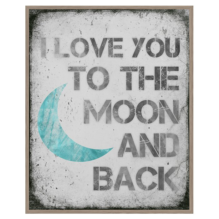 Ptm I Love You To The Moon And Back Picture Frame Textual Art Print On Paper Wayfair