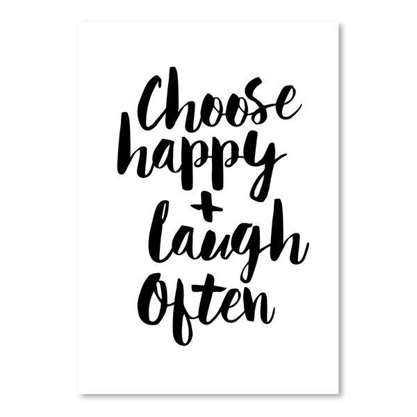 East Urban Home Choose Happy And Laugh Often Print Wayfair